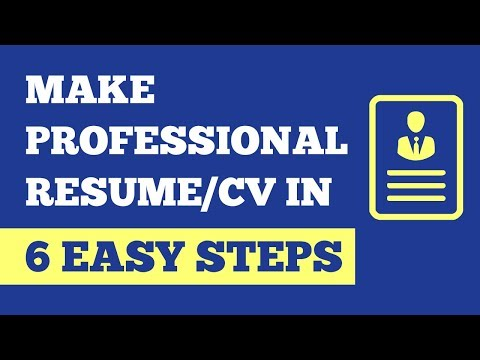 How To Make Professional Resume In 6 Easy Steps