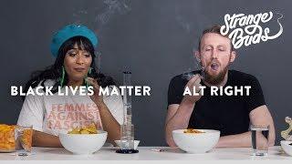 Alt-Right Supporter & Black Lives Matter Supporter Smoke Weed Together | Strange Buds | Cut