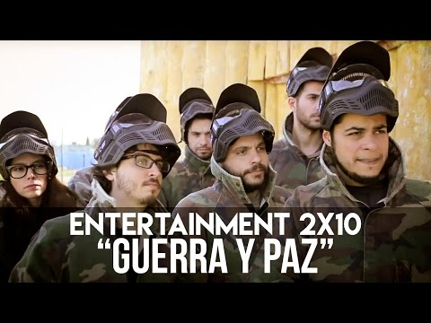 ENTERTAINMENT 2x10 Guerra y Paz