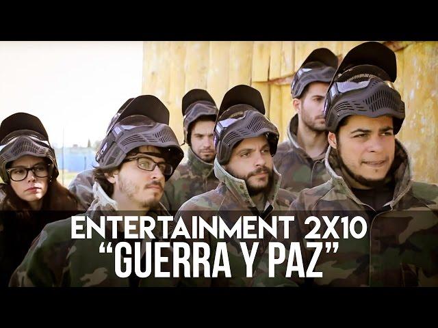 ENTERTAINMENT 2x10 Guerra y Paz