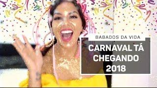BABADOS DA VIDA - CARNAVAL TÁ CHEGANDO 2018