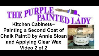 Kitchen Cabinets- Painting 2nd Coat of Chalk Paint and How To Apply Clear Wax on Cabinets