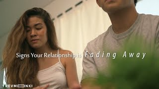 8 Signs Your Relationship is Fading Away