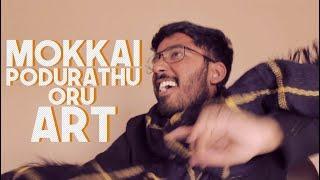 MOKKAI PODURATHU ORU ART (Collection 8) - Suthar Jey