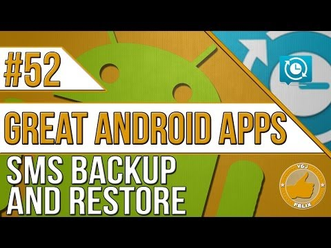 Android Apps: #52 SMS Backup and Restore (Samsung Galaxy S4)