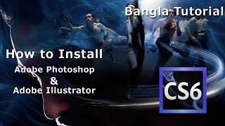 How to Install Photoshop & Illustrator CS6 Free Bangla tutorial