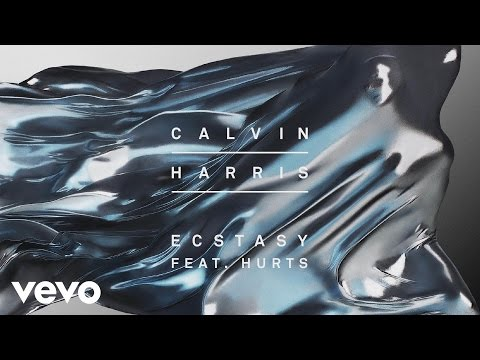 Calvin Harris - Ecstasy [Audio] Ft. Hurts