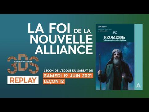 La foi de la nouvelle alliance - Leçon EDS pour le 19 juin 2021 - Le trio 3DS en Replay