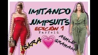IMITANDO JUMPSUITS , EDICIÓN 1:  ISKRA Y ASHLEY GRAHAM!! - FARFELÚ