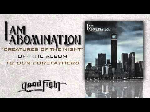 I Am Abomination - Creatures Of The Night
