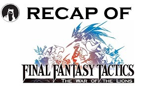 What happened in Final Fantasy Tactics? (RECAPitation)