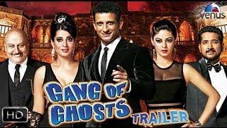 """Gang Of Ghosts""- Official Theatrical Trailer 2014 | Sharman Joshi, Mahie Gill, Anupam Kher |"