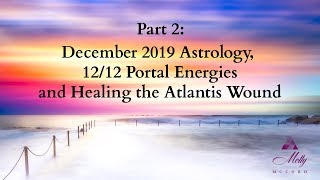 Part 2: December Astrology and Healing the Atlantis Wound ~ Podcast