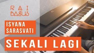 Isyana Sarasvati Sekali Lagi Piano Cover ost Critical Eleven