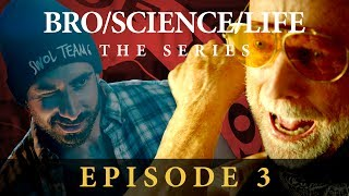The End of Dom Mazzetti? Bro/Science/Life: The Series (Episode 3)