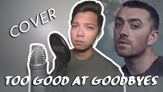 Too Good At Goodbyes - Sam Smith (COVER w/ Lyrics on Captions)