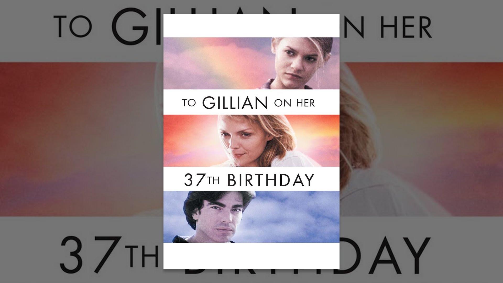 to gillian on her 37th birthday Free shipping buy to gillian on her 37th birthday movie poster (11 x 17) at walmartcom.