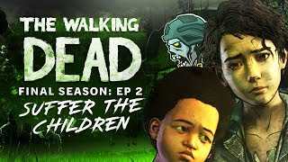 "The Walking Dead: The Final Season - Episode 2 ""Suffer the Children"" Complete Gameplay Walkthrough"