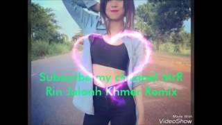 រីមិច 2017 ស្រីស្អាត ReMix kon khmer រីមិច 2017 ថ្មីៗ