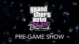 GTA Online The Diamond Casino & Resort PRE-GAME SHOW!