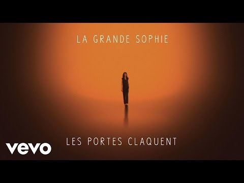 La Grande Sophie - Les portes claquent (audio)