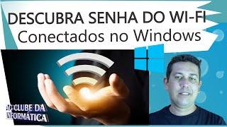 Como descobrir a senha do wifi já conectado no windows 10, 8, 8.1 e 7