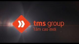 [TMS Group] Phim tự giới thiệu Tập đoàn 2018