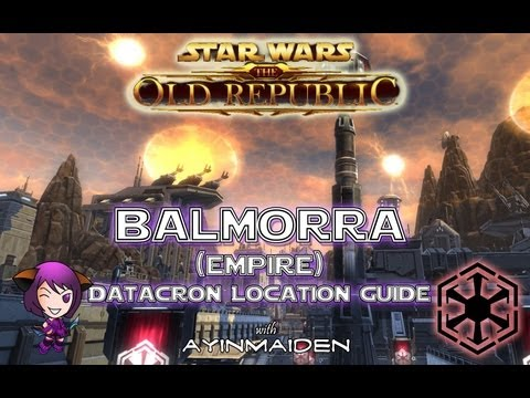 ★ SWTOR ★ Datacron Location Guide Balmorra Empire