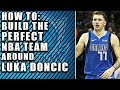 How To Build The Perfect NBA Team Around Luka Doncic