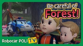Be careful of the Forest! | Robocar Poli Clips