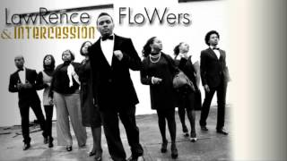 Transformation - Lawrence Flowers & Intercession