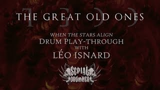 THE GREAT OLD ONES Leo Isnard - When the Stars Align (Drum Playthrough)