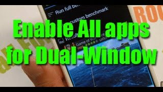 How to Enable All Apps for Dual-Window on Rooted LG G3!
