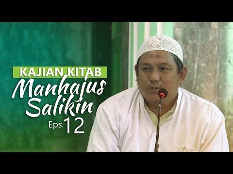 Kajian Rutin: Kitab Manhajus Salikin 12 - Ustadz Fakhruddin