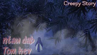 (Creepy Story) -Kaim ntau dab Poj ntxoog. 27/6/2019