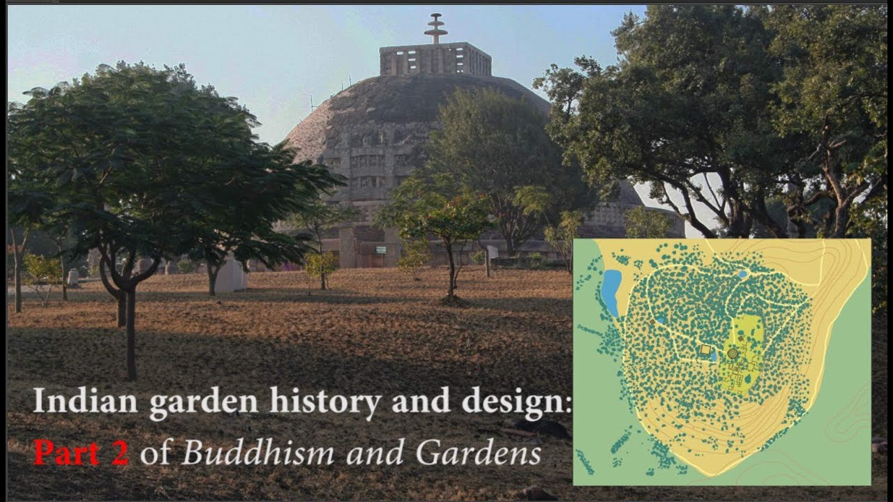 Indian garden history and design pt2 of buddhism and for Garden design history