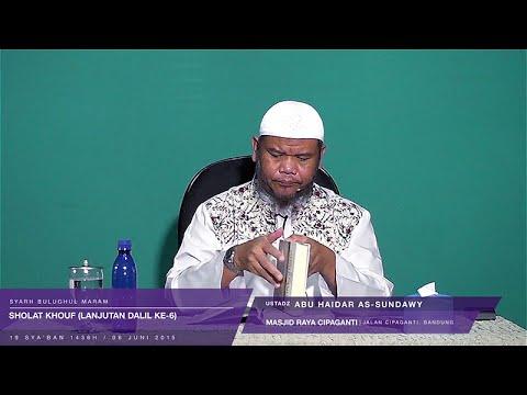 Sholat Khouf (Lanjutan, Dalil Ke-6) | Ustadz Abu Haidar As-Sundawy