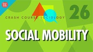 Social Mobility: Crash Course Sociology #26