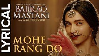 Lyrical: Mohe Rang Do Laal Lyrical | Full Song with Lyrics | Bajirao Mastani