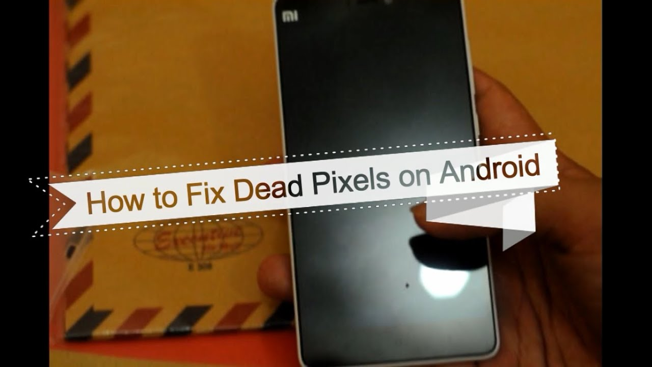 How to Fix Dead Pixels on Android