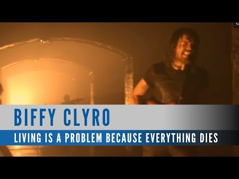 Biffy Clyro - Living Is A Problem Because Everything Dies