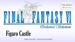 Final Fantasy VI - Figaro Castle (Edgar & Sabin's Theme) Orchestral Remix