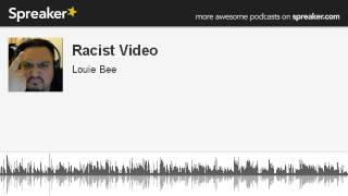 [Racist Video (made with Spreaker)] Video