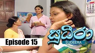 Sudeera  | Episode 15 | 29 - 01 - 2020