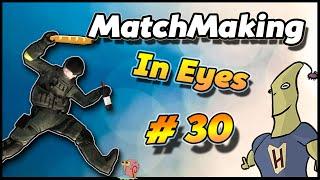 CS:GO - MatchMaking In Eyes #30