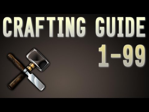 1-99 Crafting Guide Runescape 2014 UPDATED - Fast and Easy Methods [P2P]