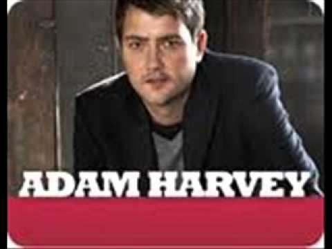 Adam Harvey - Ive Been Loved By The Best
