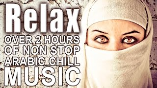 Relaxing Arabic Chill Music | Non Stop | Full Album