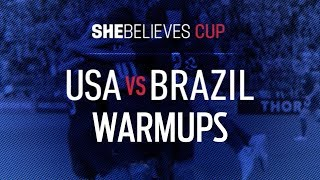 LIVE USA vs Brazil Pregame Warmups | 2019 SheBelieves Cup
