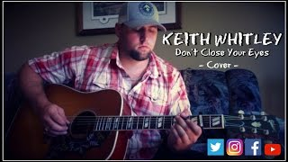 Download Lagu KEITH WHITLEY - DON'T CLOSE YOUR EYES cover by Stephen Gillingham Gratis STAFABAND